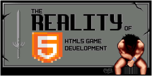 Photon Storm » Blog Archive » The Reality of HTML5 Game Development